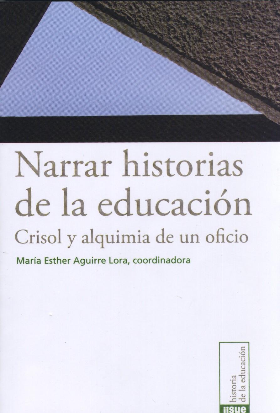 """Copertina libro """"Narrar historias de la educación. Crisol y alquimia de un oficio"""""""