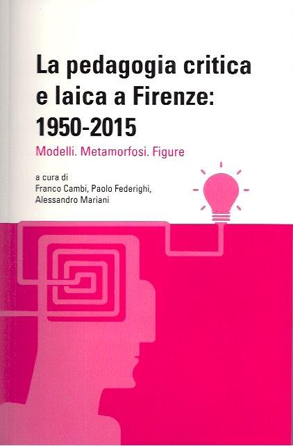 Copertina libro La pedagogia critica e laica a Firenze: 1950-2015